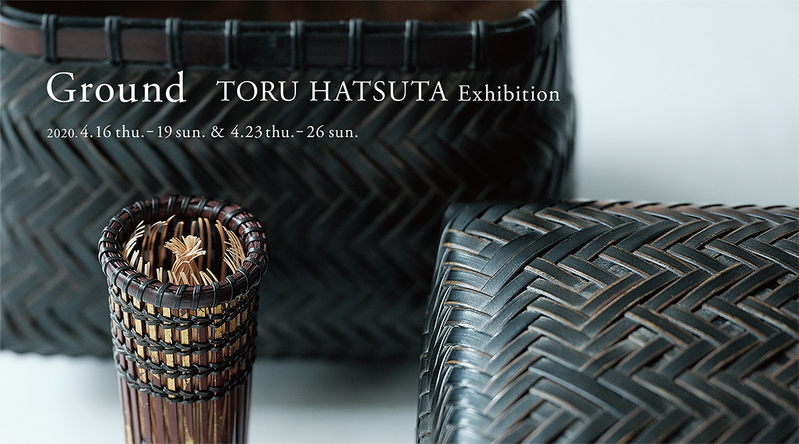 Ground TORU HATSUTA Exhibition